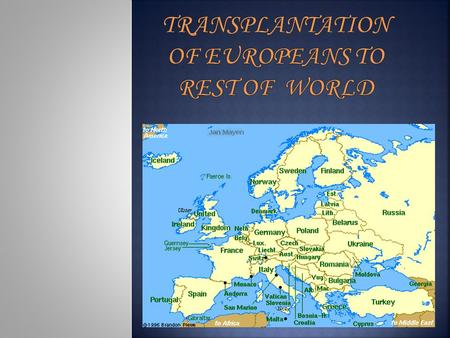 Transplantation of Europeans to Rest of World