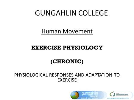 PHYSIOLOGICAL RESPONSES AND ADAPTATION TO EXERCISE