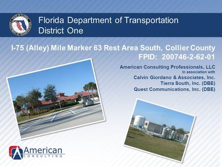 FDOT District One I-75 (Alley) MM 63 Rest Area South Collier County D-B CEI Services Florida Department of Transportation District One I-75 (Alley) Mile.