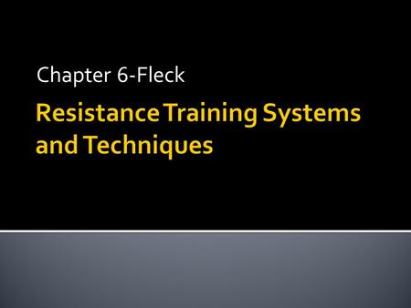 Chapter 6-Fleck. Science vs. administration in program design? Beginners will adapt to any program Advanced and long term studies are lacking Acute changes.