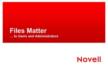 Files Matter … to Users and Administrators. Files Matter … IT Directors and Administrators.