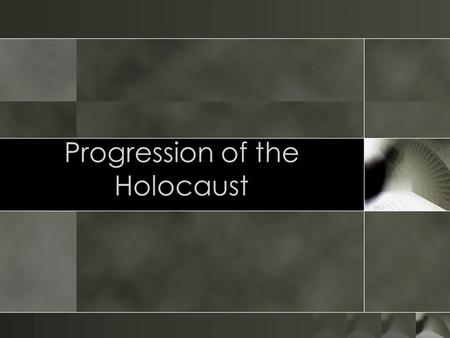 Progression of the Holocaust