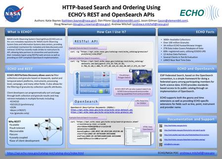 What is ECHO? HTTP-based Search and Ordering Using ECHOs REST and OpenSearch APIs https://api.echo.nasa.gov/catalog-rest/catalog-docs/index.html How Can.