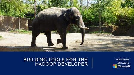 BUILDING TOOLS FOR THE HADOOP DEVELOPER matt