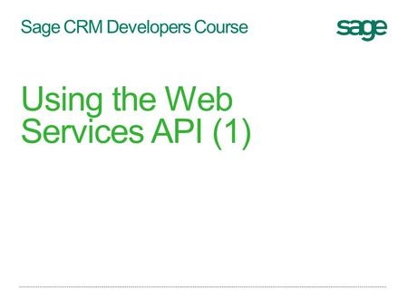 Sage CRM Developers Course Using the Web Services API (1)