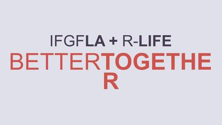 IFGFLA + R-LIFE BETTERTOGETHE R. TIRED WORN OUT BURNED OUT ON RELIGION.