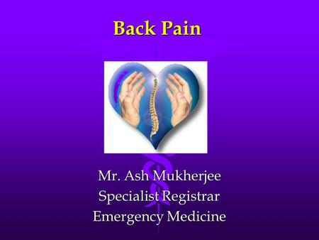 Mr. Ash Mukherjee Specialist Registrar Emergency Medicine