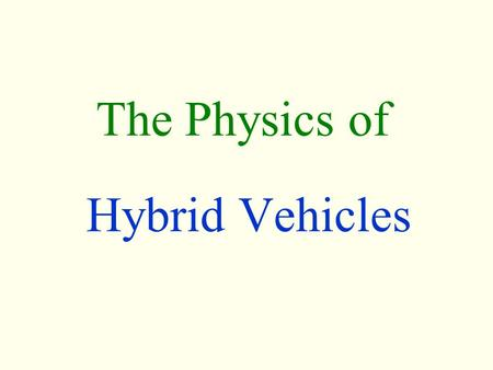 The Physics of Hybrid Vehicles. J. Russell Lemon