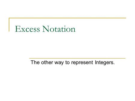 The other way to represent Integers.