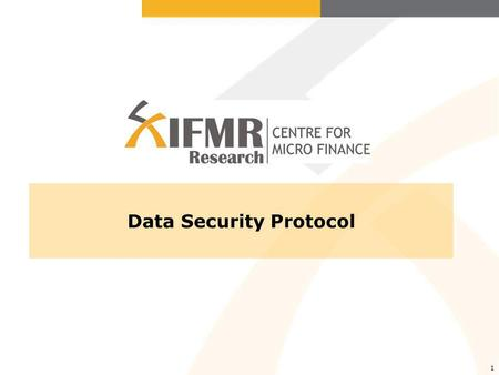 1 Data Security Protocol. Why is data security important? Compliance with Institutional Review Board (IRB) guidelines –An IRB is a group designated by.