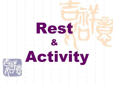 Rest & Activity. Rest Condition of rest Adequate Sleep Mental Relaxation Physical Comfort.