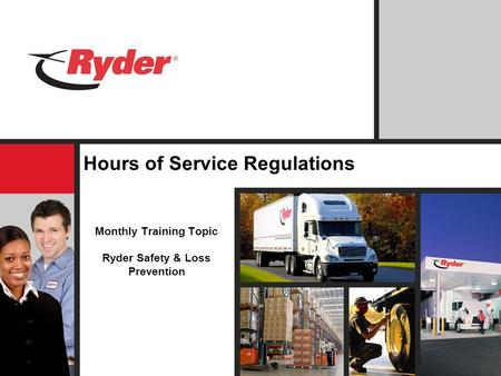 Hours of Service Regulations Monthly Training Topic Ryder Safety & Loss Prevention.