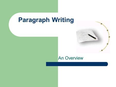Paragraph Writing An Overview.