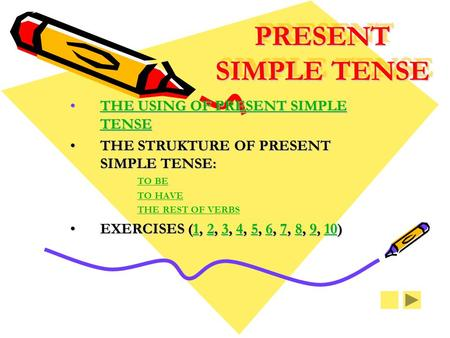 PRESENT SIMPLE TENSE PRESENT SIMPLE TENSE THE USING OF PRESENT SIMPLE TENSETHE USING OF PRESENT SIMPLE TENSETHE USING OF PRESENT SIMPLE TENSETHE USING.