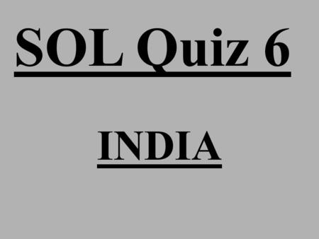 SOL Quiz 6 INDIA. 1. One of Buddha's Noble Eightfold Paths to relieve suffering and end desire is to a. meditate b. follow caste rules c. give money to.
