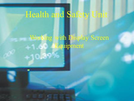Working with Display Screen Equipment Health and Safety Unit.