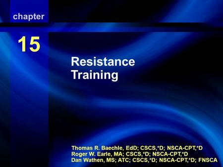 Resistance Training Resistance Training chapter 15