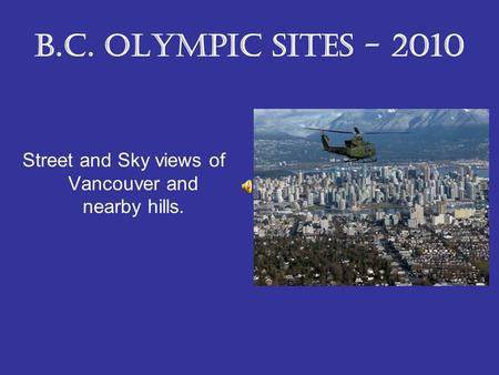B.C. Olympic Sites - 2010 Street and Sky views of Vancouver and nearby hills.