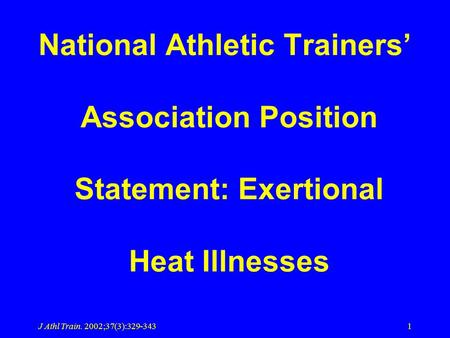 J Athl Train. 2002;37(3):329-3431 National Athletic Trainers Association Position Statement: Exertional Heat Illnesses.