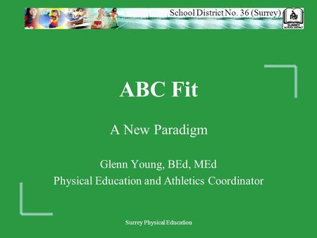 ABC Fit A New Paradigm Glenn Young, BEd, MEd