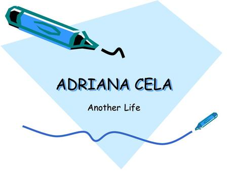 ADRIANA CELA Another Life. Writing: a great passion.