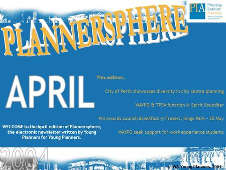 WELCOME to the April edition of Plannersphere, the electronic newsletter written by Young Planners for Young Planners. This edition… City of Perth showcases.