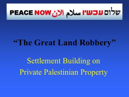The Great Land Robbery Settlement Building on Private Palestinian Property.