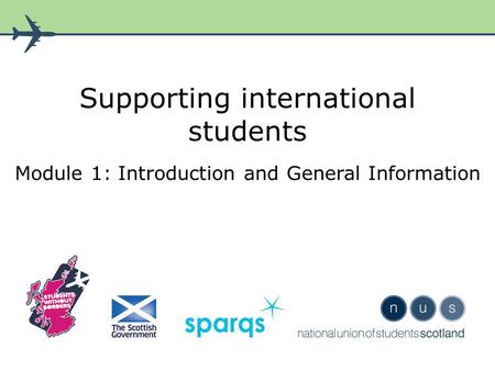 Supporting international students Module 1: Introduction and General Information.