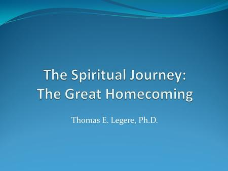 Thomas E. Legere, Ph.D.. The ego (or self) is divine and, therefore, perfect.