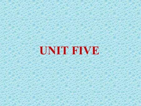 UNIT FIVE. 1. In the shade 2.so that, so…that… 3. In the earth 4. Feed…on/to, feed on 5. grow up/ bring up 6. In fact, actually In actual fact 7.make.