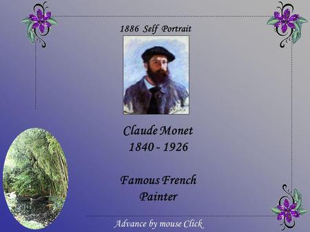 Claude Monet 1840 - 1926 Famous French Painter 1886 Self Portrait Advance by mouse Click.