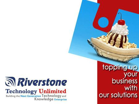 Riverstone was started in the U.S. in the year 2000 and in India in the year 2001. Riverstone's software development practices make a clear distinction.