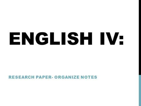 Research Paper- Organize Notes