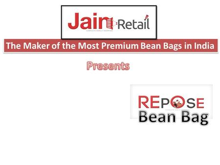 The Maker of the Most Premium Bean Bags in India.
