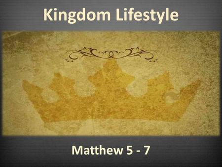 Matthew 5 - 7 Kingdom Lifestyle. 16 This is what the Lord says: Stand at the crossroads and look; ask for the ancient paths, ask where the good way is,