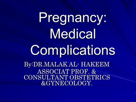 Pregnancy: Medical Complications
