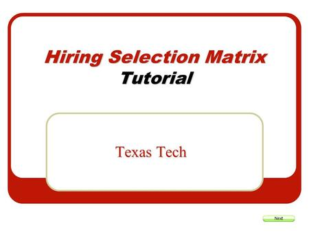 Hiring Selection Matrix Tutorial Texas Tech. Hiring Selection Matrix What is a Hiring Selection Matrix? A Hiring Selection Matrix is a tool used to objectively.