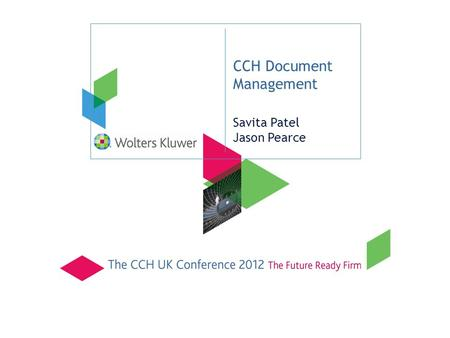 CCH Document Management Savita Patel Jason Pearce.