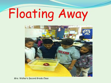 Floating Away Mrs. Walkers Second Grade Class. Does the mass of the fruit affect whether the fruit will sink or float? Problem.