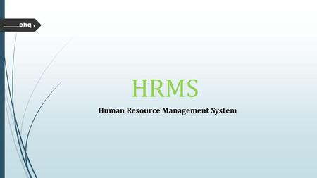 HRMS Human Resource Management System. Efficiently handle HR tasks related to benefits, payroll and accounting. Closely plan, control and manage HR expenses.