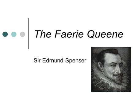 The Faerie Queene Sir Edmund Spenser.