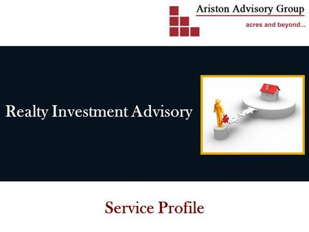 Realty Investment Advisory Service Profile. meet Amit Mathur.