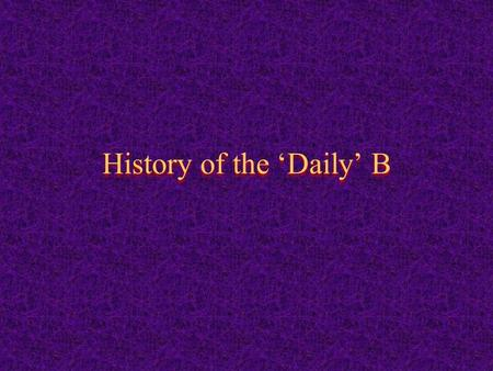 History of the Daily B. Daily and the Abomination of Desolation The apostle Paul, in his second letter to the Thessalonians, foretold the great apostasy.
