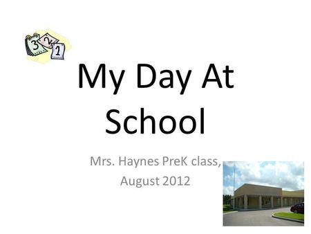 My Day At School Mrs. Haynes PreK class, August 2012.