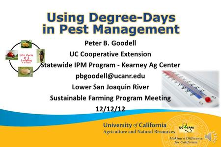 Peter B. Goodell UC Cooperative Extension Statewide IPM Program - Kearney Ag Center Lower San Joaquin River Sustainable Farming Program.