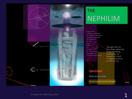 Onelight.com Publishing c2010 THE NEPHILIM 1. Onelight.com Publishing c2010 2 Deuteronomy 3:3-6 KJV 3 So the LORD our God delivered into our hands Og.