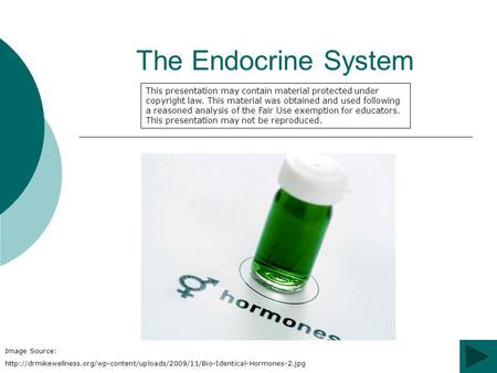 The Endocrine System Image Source:  This presentation may contain material.
