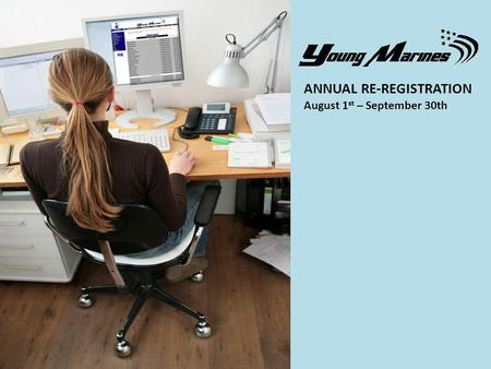 ANNUAL RE-REGISTRATION August 1 st – September 30th.