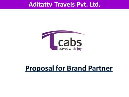 Aditattv Travels Pvt. Ltd.. Vision – Mission To provide world-class service to our customers with a sense of deep satisfaction. Services Offered Radio.