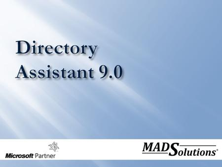 Useful directory information is not easily accessible End users can not update their own information Directory information becomes quickly out of date.